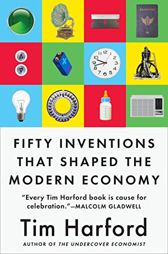 Fifty Inventions that Shaped the Modern Economy