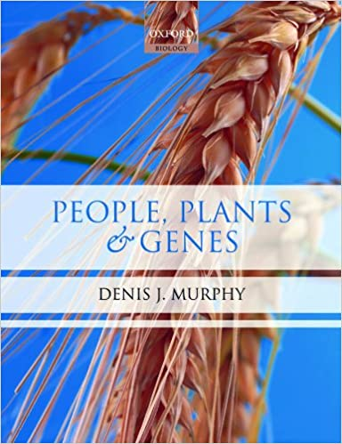 """People, Plants and Genes: the Story of Crops and Humanity"" by Denis Murphy"