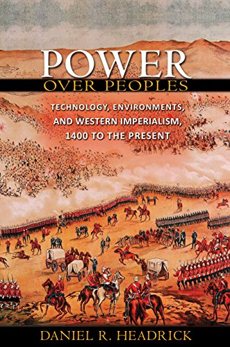 Power over Peoples: Technology, Environments and Western Imperialism, 1400 to Present