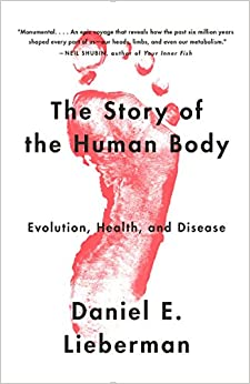 """The Story of the Human Body"" by Daniel E. Lieberman"