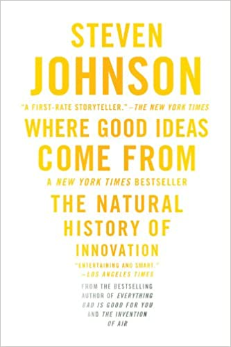 """Where Good Ideas Come From"" by Steven Johnson"